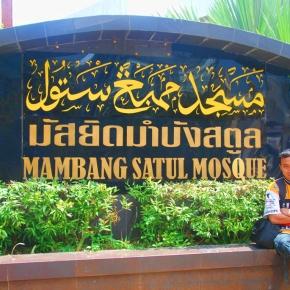 CATATAN MALAYSIA + THAILAND 4 : Mambang Satul Mosque dan InsidenPam